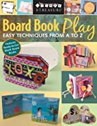 Board Book Play: Easy Techniques from A to Z…