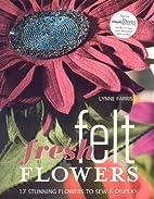 Fresh Felt Flowers: 17 Stunning Flowers to…