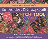 Montano, Judith Baker: Judith Baker Montano's Embroidery & Crazy Quilt Stitch Tool: 180+ Stitches & Combinations - Tips for Needles, Thread, Ribbon, Fabric - Left- & Right-Handed Illustrations