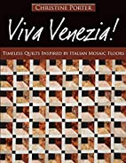 Viva Venezia!: Timeless Quilts Inspired by…