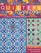 Quilter's Favorites--Traditional Pieced &…