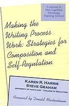 Making the Writing Process Work: Strategies…