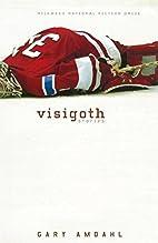 Visigoth: Stories by Gary Amdahl