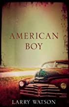 American Boy by Larry Watson