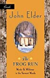 Elder, John: The Frog Run: Words and Wildness in the Vermont Woods