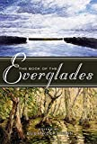 Cerulean, Susan: The Book of the Everglades