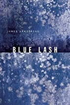 Blue Lash: Poems by James Armstrong