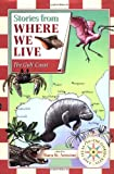 Trudy Nicholson: Stories from Where We Live: The Gulf Coast (Stories from Where We Live)