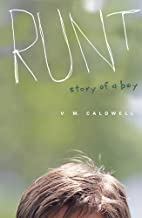 Runt: Story of a Boy by V. M. Caldwell