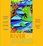 River of Words: Young Poets and Artists on…