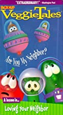 Are You My Neighbor? by Veggie Tales