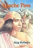 Holmas, Stig: Apache Pass (Chiricahua Apache Series)