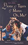 Balliet, Gay L.: Lions &amp; Tigers &amp; Mares, Oh My!