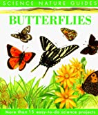 Butterflies (Science Natures Guides) by…