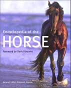 Encyclopedia of the Horse by Elizabeth…