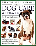 Fogle, Bruce: The Complete Illustrated Guide to Dog Care