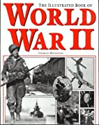 Illustrated Book of World War II by Charles…