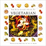 [???]: The Food Lover's Guide to Vegetarian Cooking