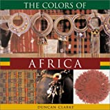 Clarke, Duncan: Colors of Africa