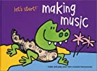 Let's Start! Making Music by Not…