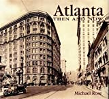 Rose, Michael: Atlanta Then &amp; Now