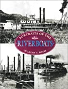 Portraits of the Riverboats by William C.…