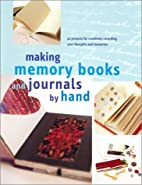 Making Memory Books and Journals by Hand by…