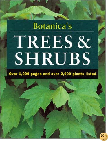 Botanica's Trees & Shrubs: Over 1000 Pages & over 2000 Plants Listed
