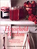Donaldson, Stephanie: Household Wisdom: Traditional Homemaking Tips for Modern Living