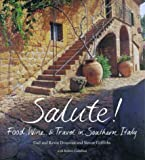 Donovan, Kevin: Salute: Food, Wine, & Travel in Southern Italy