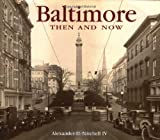 Mitchell, Alexander D.: Baltimore Then &amp; Now