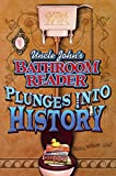 [???]: Uncle John&#39;s Bathroom Reader Plunges into History
