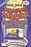 Bathroom Readers' Institute: Uncle John's Supremely Satisfying Bathroom Reader