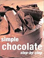Simple Chocolate Step-By-Step by Gina Steer