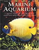 Hargreaves, Vincent B: The Complete Book of the Marine Aquarium