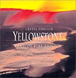 Ehrlich, Gretel: Yellowstone: Land of Fire and Ice