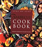 Walden, Hilaire: Step by Step Barbecue Cookbook: A Recipe Collection for All Occasions