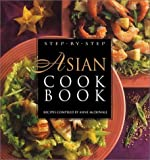 McDowall, Anne: Step-By-Step Asian Cookbook: Recipes
