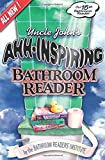 Bathroom Reader Institute: Uncle John's Ahh-Inspiring Bathroom Reader