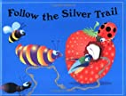 Follow the Silver Trail (Critter Tales) by…