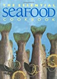Stephen, Wendy: The Essential Seafood Cookbook