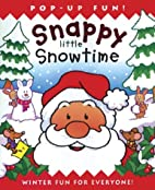 Snappy Little Snowtime : Winter Fun For…