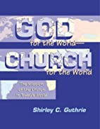 God for the World-Church for the World: The…