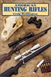 Boddington, Craig: American Hunting Rifles: Their Application in the Field for Practical Shooting