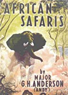 African Safaris by G. H. Anderson