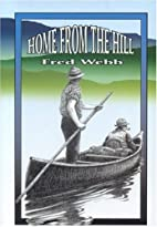 Home From the Hill by Fred Webb