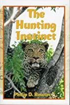 The Hunting Instinct: Safari Chronicles on…