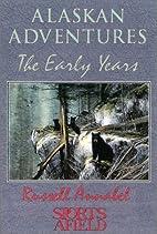 Alaskan Adventures by Russell Annabel