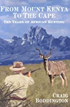 From Mt. Kenya to the Cape by C. Boddington