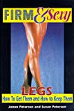 Peterson, James: Sexy Legs: How to Get Them and How to Keep Them (Health, Fitness and Wellness Series)
